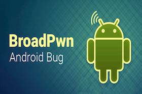 博通曝出Wi-Fi芯片中的BroadPwn漏洞,可能影响到数百万Android及iOS设备
