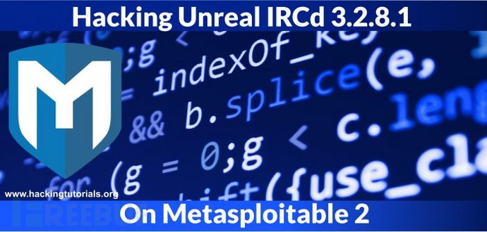 Metasploitable 2系列教程:漏洞利用之Unreal IRCd 3.2.8.1