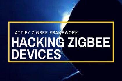 ZigBee设备渗透工具:Attify Zigbee Framework