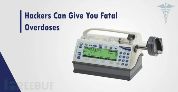 黑客可以远程访问医用注射泵,给你提供致命剂量