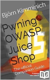 OWASP Juice Shop:专用于安全技能训练的OWASP靶场(含演示视频)