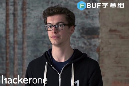 【FreeBuf字幕组】HackerOne优秀白帽黑客采访系列-Edwin Foudil