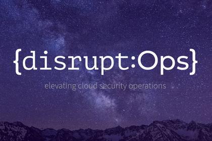RSA 2019創新沙盒 | DisruptOps:面向敏捷開發的多云管理平臺