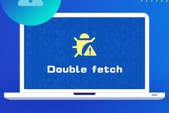 Double fetch漏洞挖掘技术