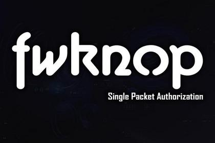 Fwknop:单包授权与端口试探工具