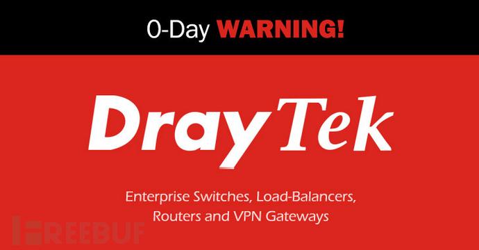 黑客利用DrayTek设备中的0day漏洞对企业网络发动攻击