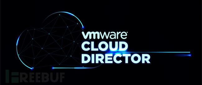 VMware Cloud Director中的关键漏洞将允许黑客接管组织的基础设施